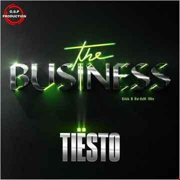 Tiesto - The Business (Erick B Re-Edit Mix)