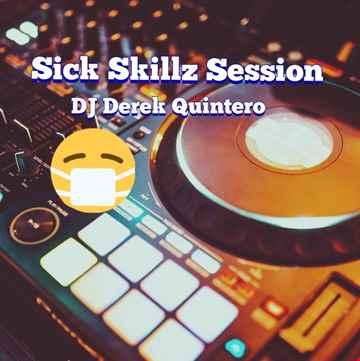 Dj Derek Quintero - Sick Skillz Session Mix1