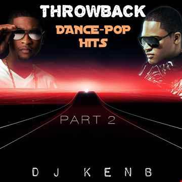 Throwback Dance Pop Hits [Part 2]