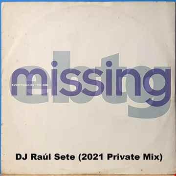 EVERYTHING BUT THE GIRL - MISSING (DJ Raul Sete 2021 Prv ReMix)