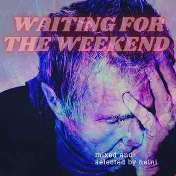 Wating for the Weekend