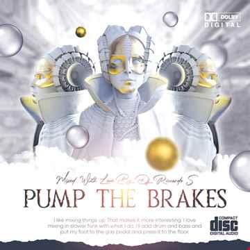 Pump The Brakes  2021