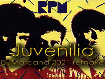 RPM - Juvenilia (DJ Marcand 2021 remake)