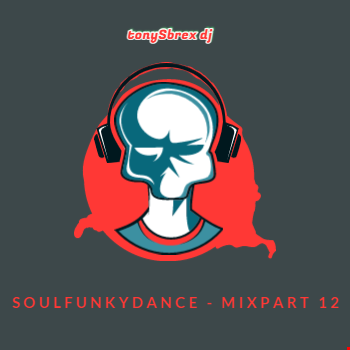 SoulFunkyDance - MixPart 12
