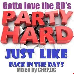 Party hard / Gotta love the 80's
