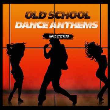 Old School Dance Anthems