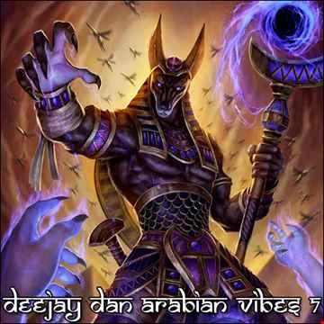 DeeJay Dan - Arabian Vibes 7 [2021]