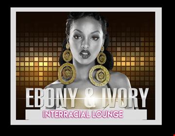 EBONY AND IVORY INTERRACIAL LOUNGE SLOW JAMS 1