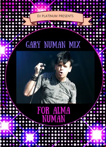 GARY NUMAN MIX FOR ALMA NUMAN