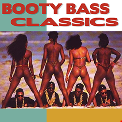 Booty Bass Classics Mix