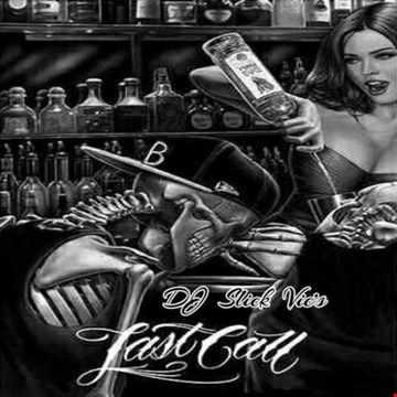 Dj Slick Vic's Last Call - DJ Slick Vic