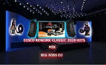 DISCO REWORK CLASSIC 2020 HITS MIX BIG BOSS DJ