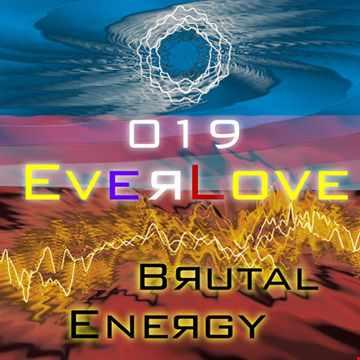The Everlove Mix 019 - Brutal Energy