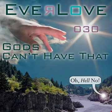 Everlove 030   Gods Can't Have That