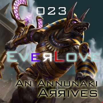 The Everlove Mix 023 - An Annunaki Arrives
