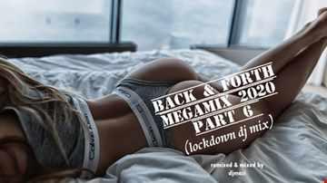 Back & Forth Megamix 2020 Part 6 (Lockdown DJ Mix)