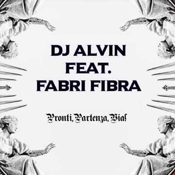 DJ Alvin Feat. Fabri Fibra - Pronti, Partenza,Via