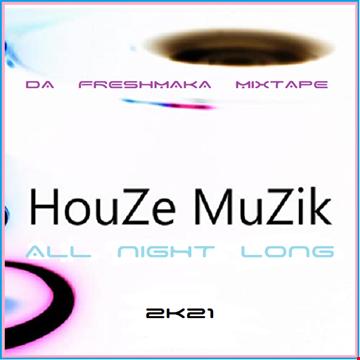 Houze Muzik All Night Long 2K21