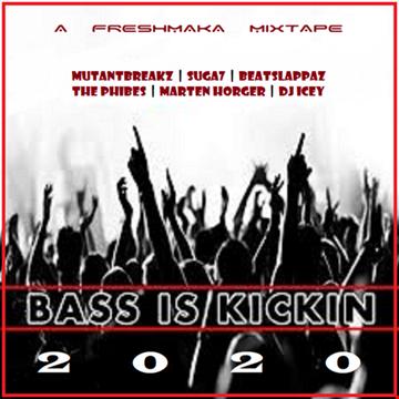 Bass Is Kickin' 2020