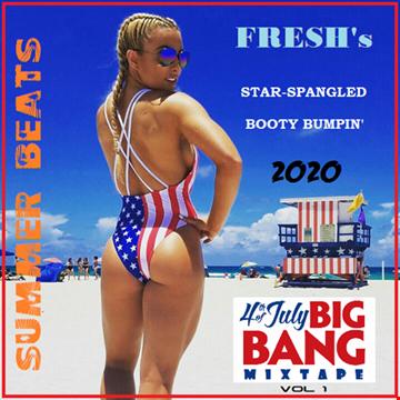 FRESH's Star Spangled Booty Bumpin' 2020 Vol 1 [4th Of July Big Bang Mixtape]