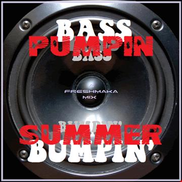 Bass Pumpin & Summer Bumpin 2K20