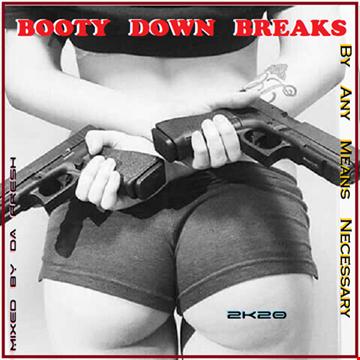 Booty Down Breaks   da freshmaka
