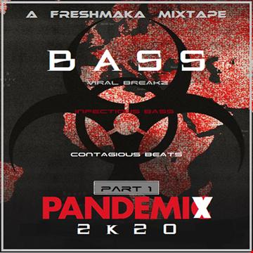 BASS PANDEMIX 2k20 [Part 1]