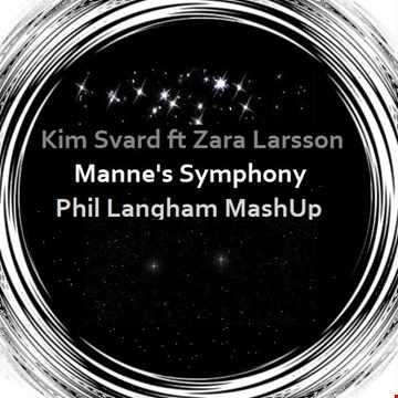 Kim Svard ft Zara Larsson  - manne's symphony (phil langham mash up)