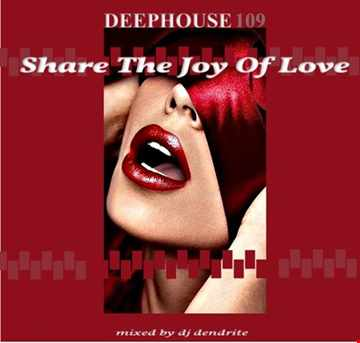 Dendrite   Deephouse 109 (Share The Joy of Love)