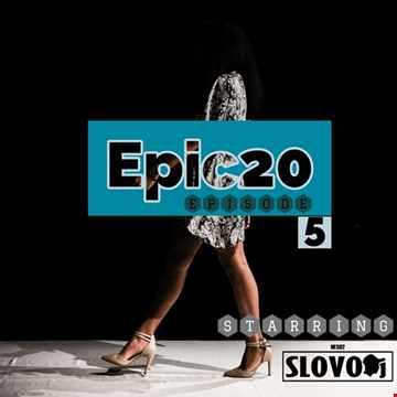 Epic20 Seasons Starring SLOVODj (Episode 5)