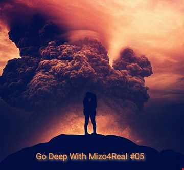 Go Deep With Mizo4Real 05