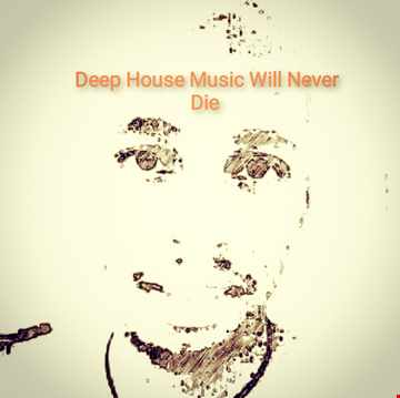Deep House Music Will Never Die (Music For People)