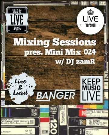 DJ zamR   Mixing Sessions pres. Mini Mix 024