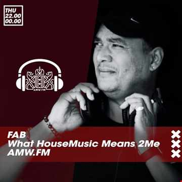 What HouseMusic Means 2Me Episode 8 @ AMW.FM by FABofficialmusic.com