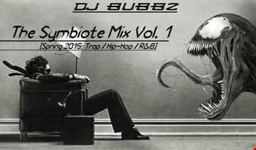 DJ Bubbz - The Symbiote Mix Vol. 1 (Trap / Hip-Hop / RnB Mix)