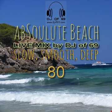 DJ of 69 - AbSoulute Beach - Vol. 80 - slow smooth deep