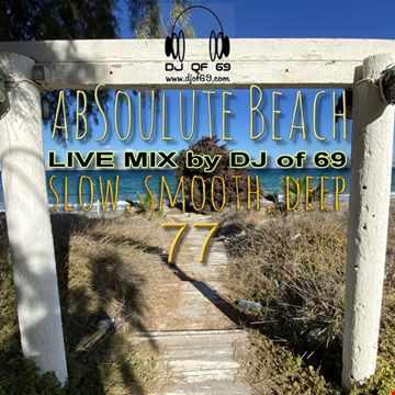 DJ of 69 - AbSoulute Beach Vol. 77 - slow smooth deep