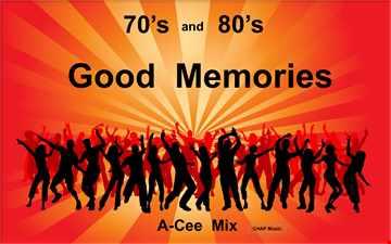 70 80's Good Memories 1 (Da Ya Thing Mix) (A Cee Mix       CHAP)