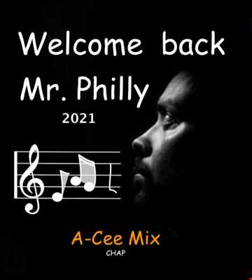 2021 Welcome back Mr. Philly  (A Cee Mix)