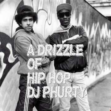 A DRIZZLE OF HIP HOP DJ PHURTY