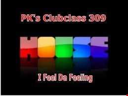 PK's Clubclass 309 I Feel Da Feeling