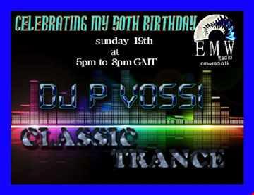 DJ p vossi  - trance classic 50th birthday  show  ep 115