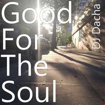 DJ Dacha - Good For The Soul - DL127