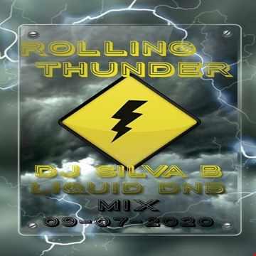 ROLLING THUNDER   DJ SILVA B LIQUID DNB MIX 09 07 2020