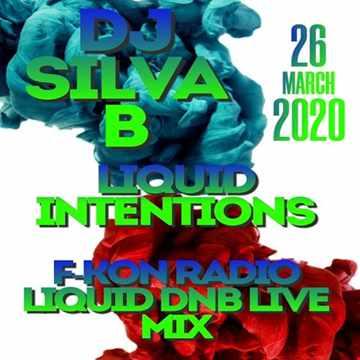 LIQUID INTENTIONS DJ SILVA B   F KON RADIO LIQUID DNB MIX 26 03 2020