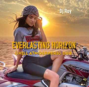 2021 Dj Roy Everlasting Horizon   Chill Atmo Dub