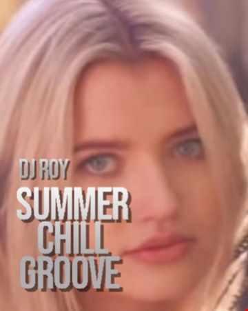 2021 Dj Roy Chill Summer Groove