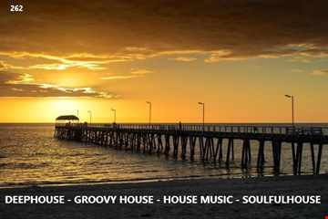 262 - DEEPHOUSE - GROOVY HOUSE - SOULFULHOUSE - HOUSE  COOL SESSION .