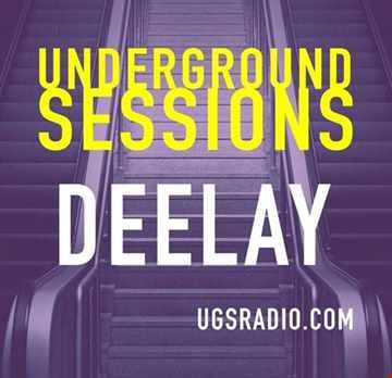 The Underground Sessions   Deelay Deep Inside 14 9 20