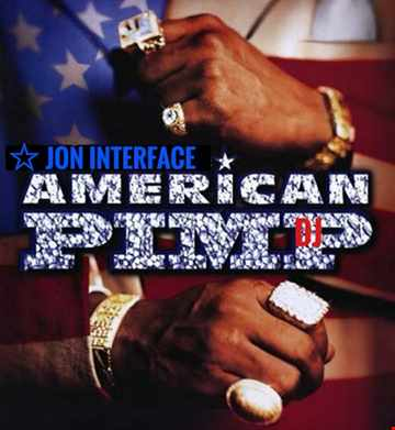 01 AMERICAN PIMP DJ INTERFACE GLOBAL MUSIC FT JON INTERFACE